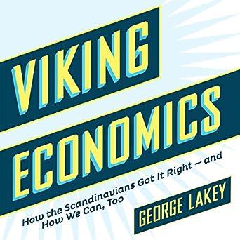 Amazon.com: Viking Economics:: How the Scandinavians Got It ...