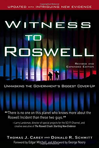 Witness to Roswell: Unmasking the Government's Biggest Cover-up (Revised and Expanded Edition)