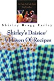 Shirley's Daisies/a Haven of Recipes, Shirley Bragg Farley, 0595244661