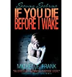 Download [ If You Die Before I Wake By Frank, Michelle ( Author ) Paperback 2012 ] in PDF ePUB Free Online