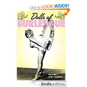 Dolls of Burlesque: Irma The Body, Dorian Dennis, Connie Vaughn and More Vintage Strip Tease Artists (Ladies of the Stage eBooks) Kevin I. Slaughter