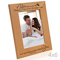 Kate Posh - If you live to be 100, I hope I live to be 100 minus 1 day so I never have to live without you - Winnie the Pooh Picture Frame (4x6 Vertical)