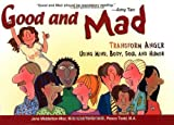 img - for Good and Mad: Transform Anger Using Mind, Body, Soul and Humor by Jane Middelton-Moz (2003-09-30) book / textbook / text book