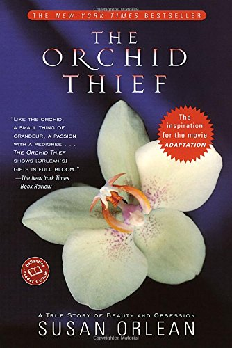 the-orchid-thief-a-true-story-of-beauty-and-obsession-ballantine-readers-circle