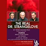 The Real Dr. Strangelove | Peter Goodchild