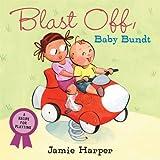 Blast off, Baby Bundt, Jamie Harper, 0763637777