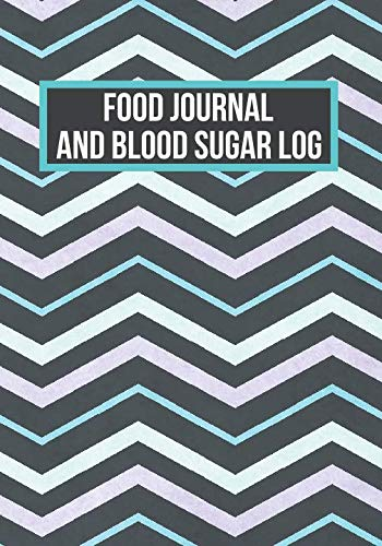 Food Journal And Blood Sugar Log: Diabetic Notebook