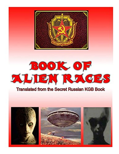 Book of Alien Race: Secret Russian KGB Book of Alien Species (Blue Planet Project 19)