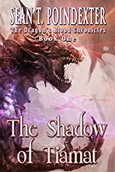 The Shadow of Tiamat (The Dragon's Blood Chronicles Book 1)