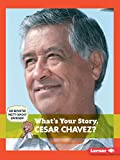 img - for What's Your Story, Cesar Chavez? (Cub Reporter Meets Famous Americans) book / textbook / text book