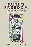 Faith's Freedom: A Classic Spirituality for Contemporary Christians