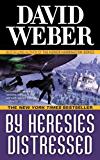 By Heresies Distressed (Safehold Book 3)