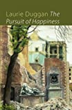 The Pursuit of Happiness, Laurie Duggan, 1848612222