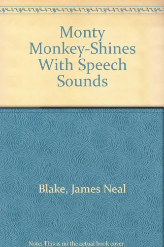 Monty Monkey-Shines With Speech Sounds