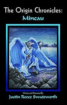 The Origin Chronicles: Mineau by [Swatsworth, Justin]