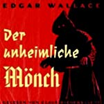 Der unheimliche Mönch | Edgar Wallace