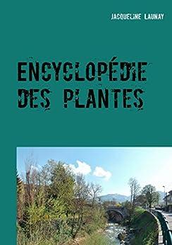 Encyclopédie des plantes: Nature et Environnement (French Edition) by [Launay, Jacqueline]