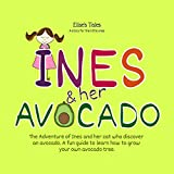 Elise´s Tales – A story for the little ones – Inés And Her Avocado: Educational tales for children, a little bedtime story for children from 4 years old.