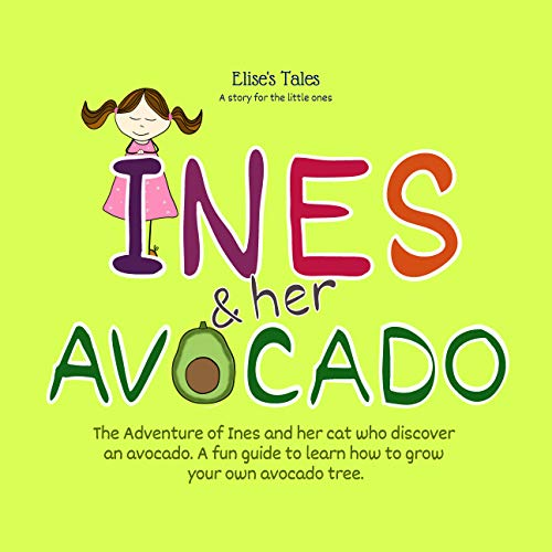 Elise´s Tales - A story for the little ones - Inés And Her Avocado: Educational tales for children, a little bedtime story for children from 4 years old. (Tree Planting Farm Christmas)