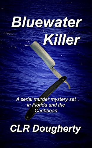 Clr Wood Finish - Bluewater Killer: A Serial Murder Mystery Set In Florida and the Caribbean (Bluewater Thrillers Book 1)