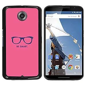 All Phone Most Case / Hard PC Metal piece Shell Slim Cover Protective Case Carcasa Funda Caso de protección para Motorola NEXUS 6 / X / Moto X Pro be smart hipster motivational pink