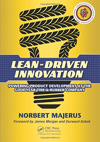Lean-Driven Innovation: Powering Product Development at The Goodyear Tire & Rubber Company