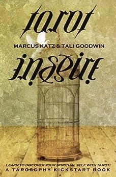 Tarot Inspire (Tarosophy Tarot Kickstart Books Book 3) by [Goodwin, Tali, Katz, Marcus]