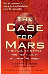 The Case for Mars: The Plan to Settle the Red Planet and Why We Must Paperback