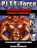 PITT-Force Professional Intensity Training Techniques: Professionelles Intensitätstraining von Karsten Pfützenreuter
