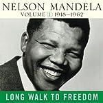 Long Walk to Freedom, Vol. 1: 1918-1962 | Nelson Mandela