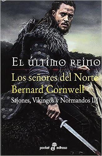 El último Reino. Los Señores del Norte  de Bernard Cornwell