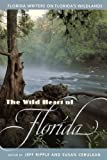 The Wild Heart of Florida, , 0813016533