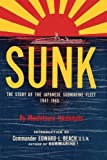 Sunk: The Story of the Japanese Submarine Fleet, 1941-1945