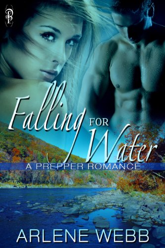 Falling for Water (A Prepper Romance Book 3) by [Webb, Arlene]