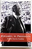 img - for Bernabeu, El Presidente (Spanish Edition) book / textbook / text book