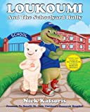 Loukoumi And The Schoolyard Bully (Book & Audio Download Narrated by Nia Vardalos & Morgan Freeman)