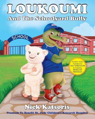 Loukoumi And The Schoolyard Bully (Book & Audio Download Narrated by Nia Vardalos & Morgan Freeman) by NK Publications/Dream Day Press