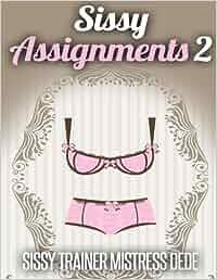 Sissy Assignments 2 (Sissy Boy Feminization Training