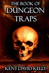 The Book of Dungeon Traps: Castle Oldskull Gaming Supplement BDT1 (Volume 3) Paperback
