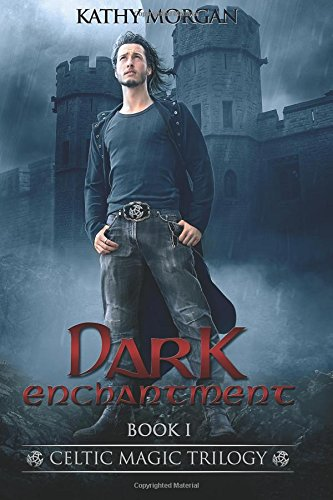 Dark Enchantment (CELTIC MAGIC TRILOGY) (Volume 1) ebook