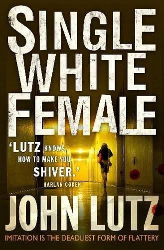 Single White Female by John Lutz (2013-04-18)