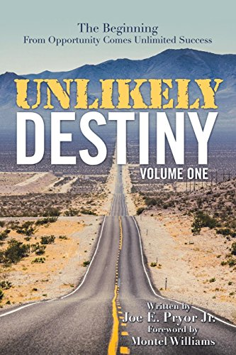 Unlikely Destiny: The Beginning from Opportunity Comes Unlimited Success by Balboa Pr