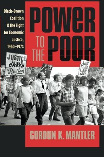 Search : Power to the Poor: Black-Brown Coalition and the Fight for Economic Justice, 1960-1974 (Justice, Power, and Politics)