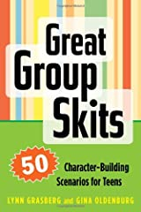 Great Group Skits: 50 Character-Building Scenarios for Teens Paperback