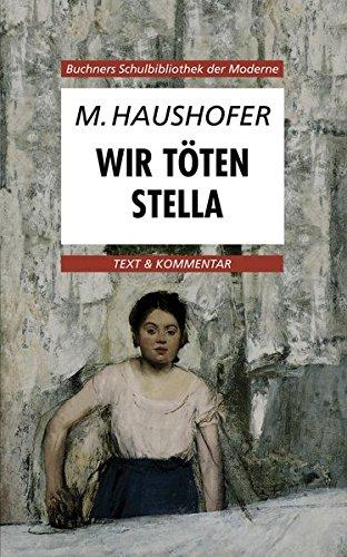 Buchners Schulbibliothek der Moderne / Text & Kommentar: Buchners Schulbibliothek der Moderne / Haushofer, Wir töten Stella: Text & Kommentar