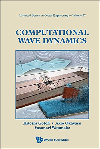 Computational Wave Dynamics (Advanced Series on Ocean Engineering - Vol 37) (Advanced Series on Ocean Engineering (Hardc