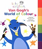baby van gogh world of colors - Van Gogh's World of Colour (Baby Einstein) by Julie Aigner-Clark (2004-07-16)