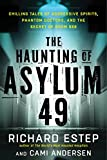 The Haunting of Asylum 49: Chilling Tales of Aggressive Spirits, Phantom Doctors, and the Secret of Room 666