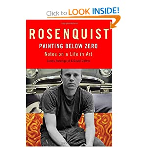 Painting Below Zero: Notes on a Life in Art James Rosenquist and David Dalton