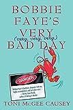 """Bobbie Faye's Very (very, very, very) Bad Day A Novel"" av Toni McGee Causey"